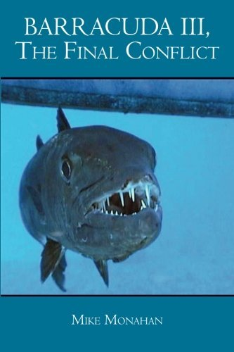 Barracuda III, The Final Conflict (Barracuda Trilogy) (Volume 3) PDF ePub fb2 ebook