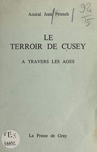 Amazon Com Le Terroir De Cusey A Travers Les Ages French