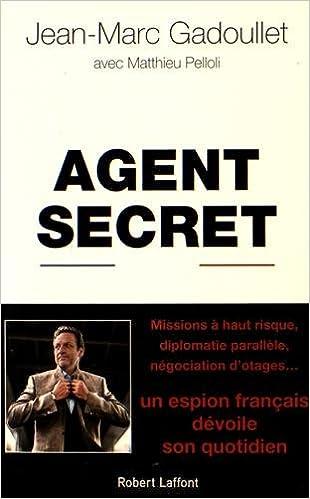 Agent secret (Rentrée Littéraire 2016) - Jean-Marc GADOULLET