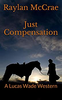 Just Compensation: A Lucas Wade Western by [McCrae, Raylan]