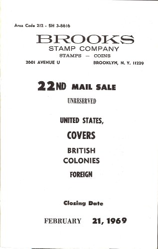 22nd Mail Sale of United States, Covers, British Colonies, Foreign (Brooks Stamp Co., closing Feb. 21, 1969.)