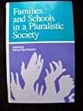 Families and Schools in a Pluralistic Society, , 079141227X