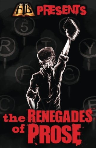 FTB Presents: The Renegades of Prose