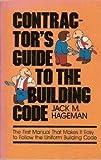 Contractors' Guide to the Building Code, Jack M. Hageman, 0910460914