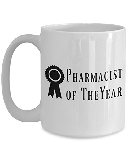 Pharmacist Of The Year Mug. Coffee, Tea, Chocolate Travel Cup. Great Funny Novelty Gift For Your Awesome Pharmacist. 15 oz. White