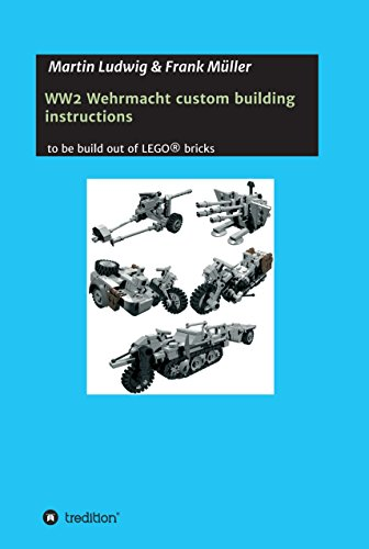 Lego Custom Instructions (WW2 Wehrmacht custom building instructions: to be build out of LEGO)