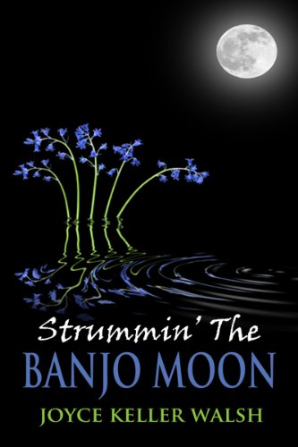 Strummin The Banjo Moon by [Walsh, Joyce Keller]