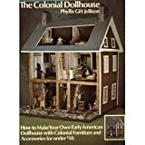 The Colonial Dollhouse, Phyllis G. Jellison, 0442241291