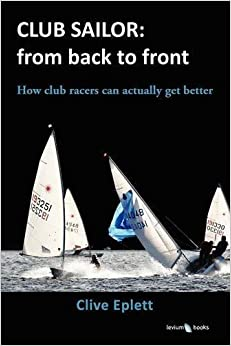 CLUB SAILOR: from back to front by Eplett, C R (2011)