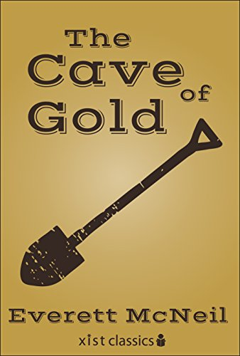 The Cave of Gold (Xist Classics) (English Edition)