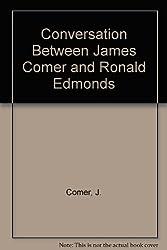 A Conversation Between James Comer and Ronald Edmonds: Fundamentals of Effective School Improvement