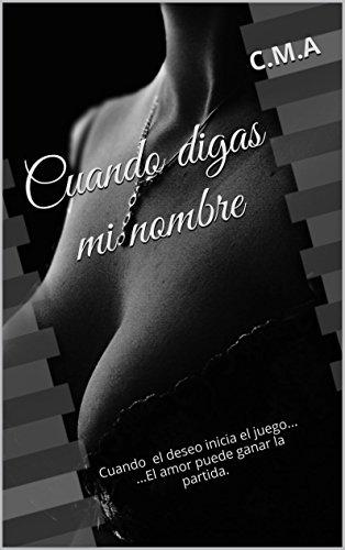 """Cuando digas mi nombre (Bilogía """"Mi Nombre"""" nº 1) (Spanish Edition)"""