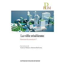 La ville résiliente: Comment la construire? (French Edition)