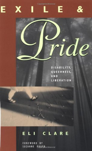Exile and Pride: Disability, Queerness and Liberation by Clare, Eli Published by South End Press 3rd (third) Impression edition (1999) Paperback