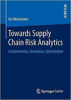 Towards Supply Chain Risk Analytics: Fundamentals, Simulation, Optimization