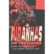 Piranhas On The Loose (The Case Adventures of Sam Cohen, JD Book 2)