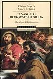 Il vangelo ritrovato di Giuda. Alle origini del Cristianesimo