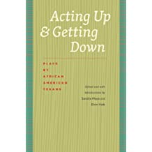 Acting Up and Getting Down: Plays by African American Texans (Southwestern Writers Collection)