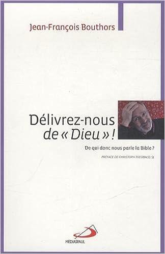 """Lire Délivrez-nous de """"Dieu"""" ! : De qui donc nous parle la Bible ? pdf epub"""