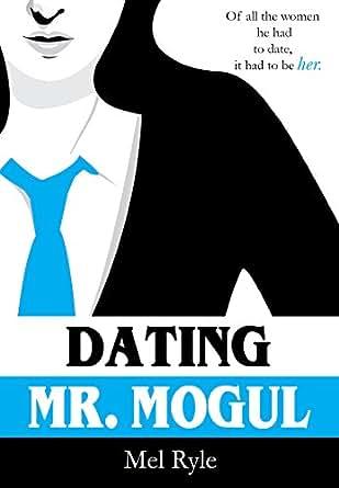 Dating Mr. Mogul
