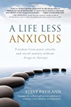 A Life Less Anxious By Steve Pavilanis