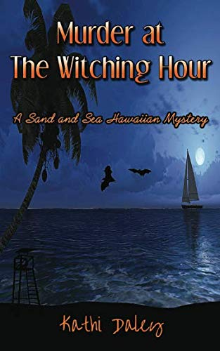 Murder at the Witching Hour (Sand and Sea Hawaiian Mystery) (Volume 3)