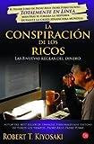 La Conspiracion de Los Ricos (Paperback - Spanish)--by Robert T. Kiyosaki [2013 Edition]