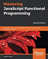 Mastering JavaScript Functional Programming, 2nd Edition Front Cover