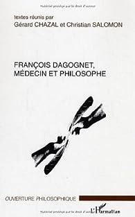 François Dagognet : Médecin et philosophe par Gérard Chazal