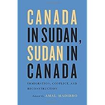 Canada in Sudan, Sudan in Canada: Immigration, Conflict, and Reconstruction