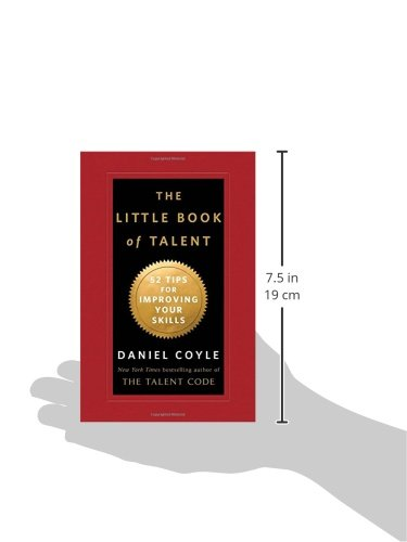 The Little Book Of Talent 52 Tips For Improving Your Skills Daniel