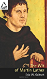 The Wit of Martin Luther (Facets)