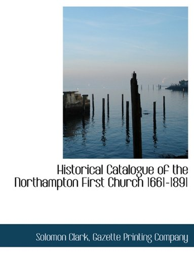 Historical Catalogue of the Northampton First Church 1661-1891 ebook