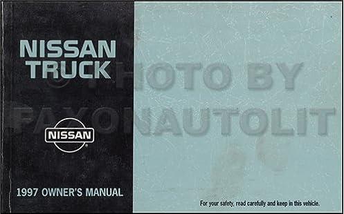 1997 nissan pickup truck owner s manual original d21 model nissan rh amazon com 1997 nissan pickup owners manual pdf 1997 nissan pickup owners manual pdf