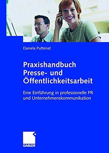 Praxishandbuch Presse- und Öffentlichkeitsarbeit: Eine Einführung in professionelle PR und Unternehmenskommunikation (German Edition)