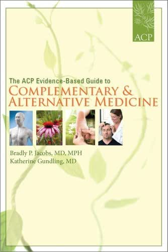 The ACP Evidence-Based Guide to Complementary and Alternative Medicine