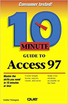 Book 10 Minute Guide to Access 97 (10 Minute Guides (Computer Books))