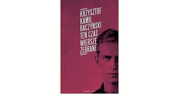 Ten Czas Wiersze Zebrane In Polish Language By Krzysztof