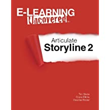 E-Learning Uncovered: Articulate Storyline 2