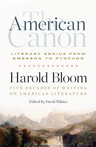 The American Canon: Literary Genius from Emerson to Pynchon