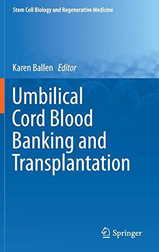 Umbilical Cord Blood Banking and Transplantation (Stem Cell Biology and Regenerative Medicine)