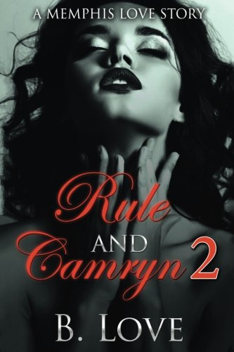 Read Online Rule and Camryn 2: A Memphis Love Story (Volume 2) ebook
