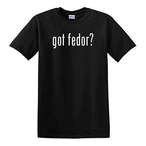 fagraphix Men's Got Fedor ? T-Shirt XXX-Large - Fedor Black