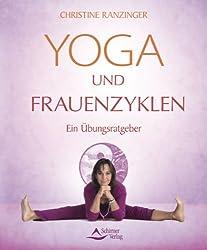 Yoga und Frauenzyklen - Ein Übungsratgeber