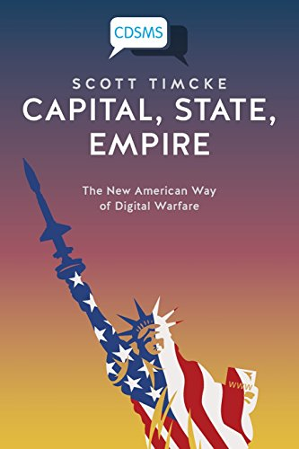 Capital, State, Empire: The New American Way of Digital Warfare