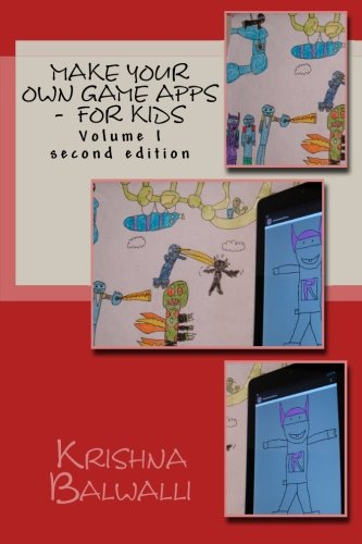 Make Your Own Game Apps -  For Kids: Make Your Own Game Apps -  For Kids
