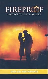 Fireproof: Guia del participante (Spanish Edition)