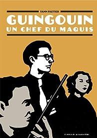 Guingouin : Un chef du maquis par Yann Fastier