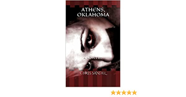 ATHENS, OKLAHOMA - Kindle edition by CHRIS SANDEL. Literature & Fiction Kindle eBooks @ Amazon.com.