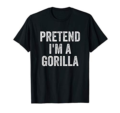 Lazy Halloween Costume Shirt Gift Pretend I'm A Gorilla T-Shirt]()